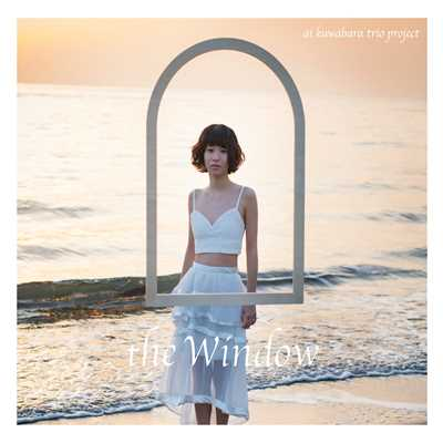 アルバム/the Window/ai kuwabara trio project