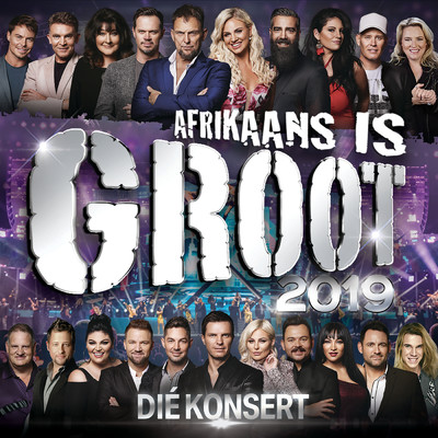 アルバム/Afrkaans Is Groot 2019 - Die Konsert (Live At Sun Arena - Time Square, Pretoria / 2019)/Various Artists