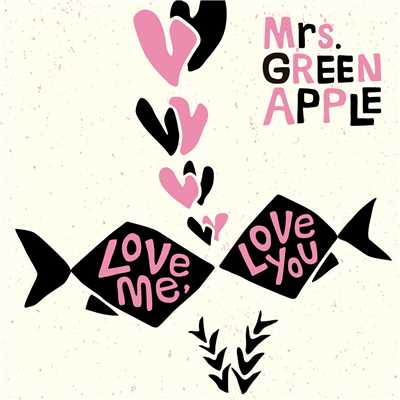 アルバム/Love me, Love you/Mrs. GREEN APPLE
