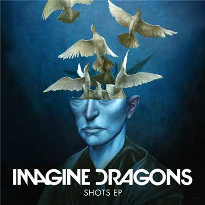 アルバム/Shots EP/Imagine Dragons