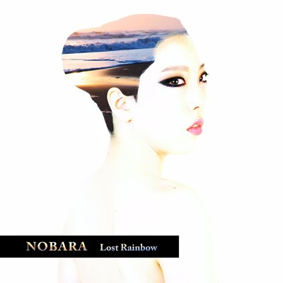 シングル/Lost Rainbow/NOBARA