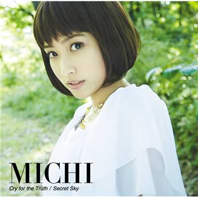 着うた®/Cry for the Truth/MICHI