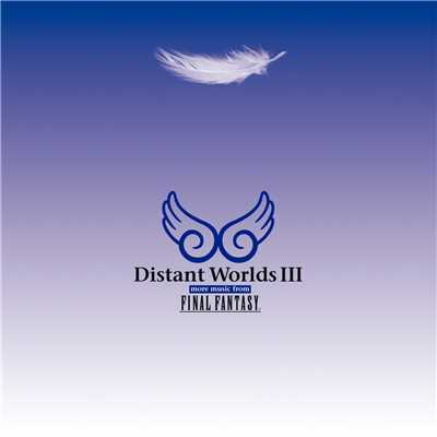 アルバム/Distant Worlds III: more music from FINAL FANTASY/植松伸夫
