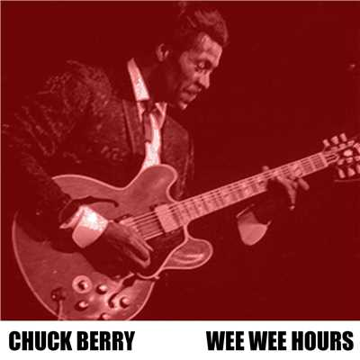 アルバム/Wee Wee Hours/Chuck Berry