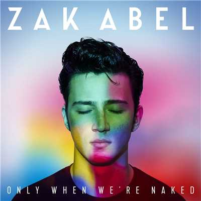 シングル/Only When We're Naked/Zak Abel
