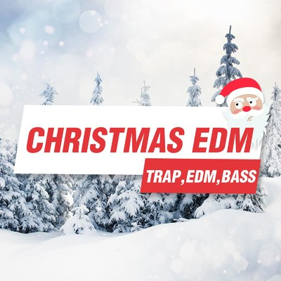 アルバム/Christmas EDM BEST -BASS, TRAP, TRANCE-/Various Artists