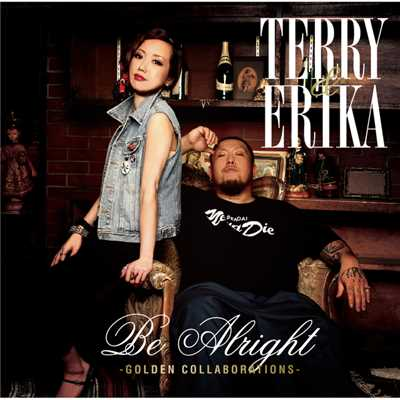 アルバム/Be Alright -GOLDEN COLLABORATIONS-/TERRY & ERIKA