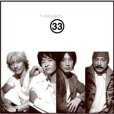 アルバム/33(Thirty-Three)/T-SQUARE