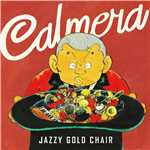 アルバム/JAZZY GOLD CHAIR/Calmera