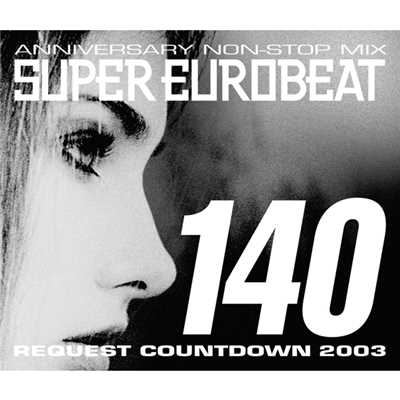 アルバム/SUPER EUROBEAT VOL.140 〜REQUEST COWNTDOWN 2003〜/SUPER EUROBEAT (V.A.)