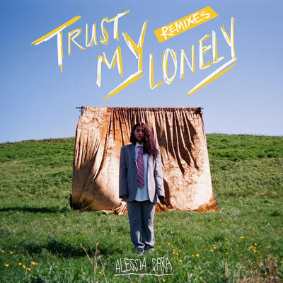 アルバム/Trust My Lonely (Remixes)/Alessia Cara