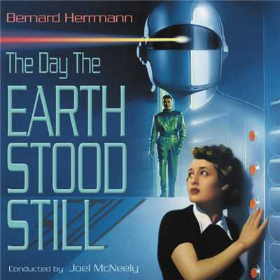 アルバム/The Day The Earth Stood Still (Original Motion Picture Soundtrack)/Bernard Herrmann