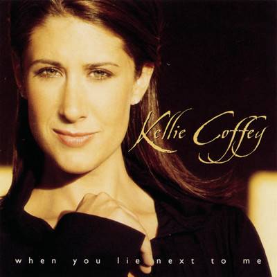 シングル/When You Lie Next To Me/Kellie Coffey