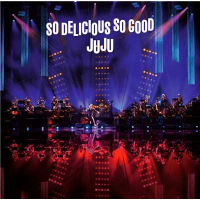 "アルバム/JUJU BIG BAND JAZZ LIVE ""So Delicious, So Good""/JUJU"