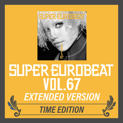 アルバム/SUPER EUROBEAT VOL.67 EXTENDED VERSION TIME EDITION/Various Artists
