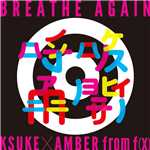シングル/Breathe Again/KSUKE x AMBER from f(x)