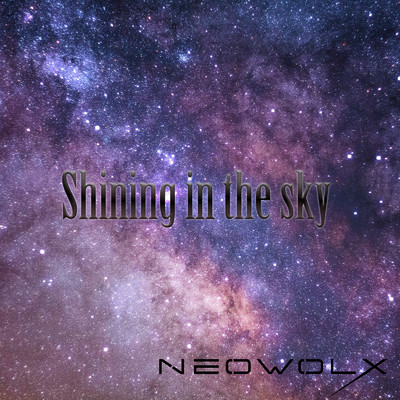 Shining in the sky/NEOWOLX