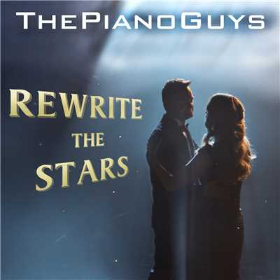 シングル/Rewrite the Stars/The Piano Guys