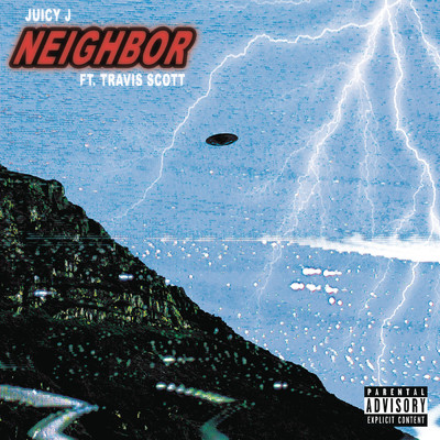 シングル/Neighbor feat.Travis Scott/Juicy J