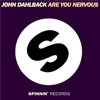 シングル/Are You Nervous/John Dahlback