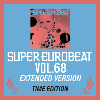 アルバム/SUPER EUROBEAT VOL.68 EXTENDED VERSION TIME EDITION/Various Artists