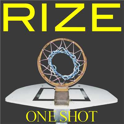 シングル/ONE SHOT/RIZE
