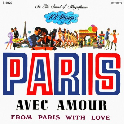 アルバム/Paris: Avec Amour (Remastered from the Original Master Tapes)/101 Strings Orchestra