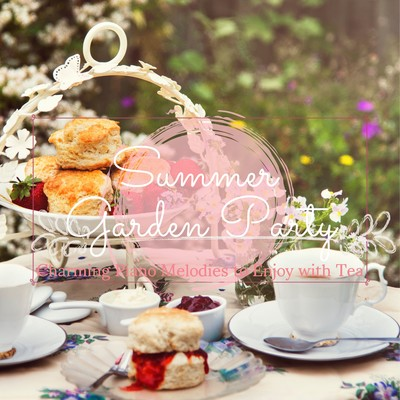 ハイレゾアルバム/Summer Garden Party 〜 Charming Piano Melodies to Enjoy with Tea/Relaxing Piano Crew