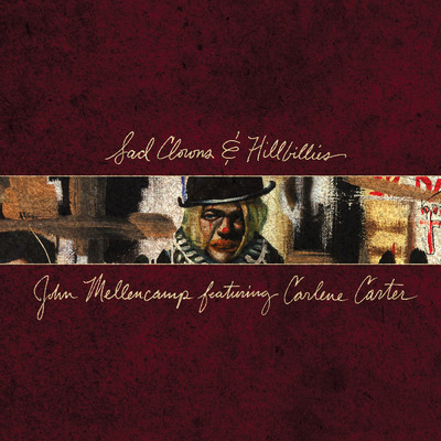 アルバム/Sad Clowns & Hillbillies/John Mellencamp