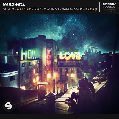 シングル/How You Love Me (feat. Conor Maynard & Snoop Dogg) [Extended Mix]/Hardwell