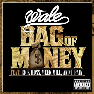 シングル/Bag of Money (feat. Rick Ross, Meek Mill & T-Pain)/Wale