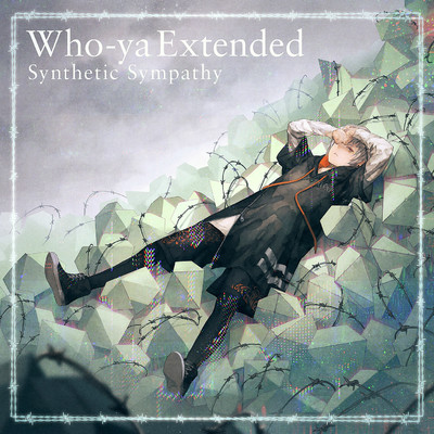 シングル/Synthetic Sympathy/Who-ya Extended