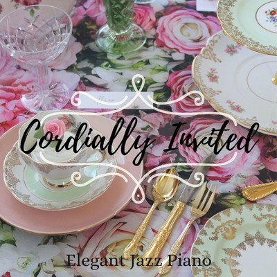 アルバム/Cordially Invited - Elegant Jazz Piano/Relaxing Piano Crew