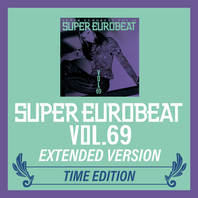アルバム/SUPER EUROBEAT VOL.69 EXTENDED VERSION TIME EDITION/Various Artists