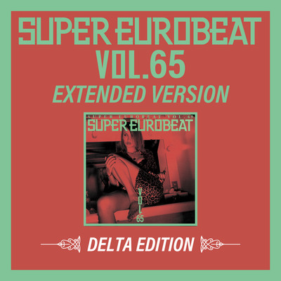 アルバム/SUPER EUROBEAT VOL.65 EXTENDED VERSION DELTA EDITION/Various Artists