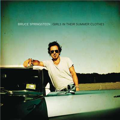 アルバム/Girls In Their Summer Clothes/Bruce Springsteen