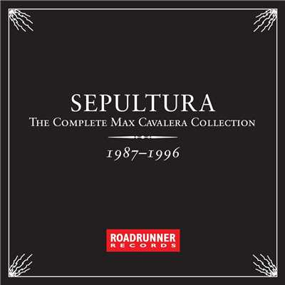 アルバム/The Complete Max Cavalera Collection 1987 - 1996/Sepultura