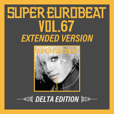 アルバム/SUPER EUROBEAT VOL.67 EXTENDED VERSION DELTA EDITION/Various Artists