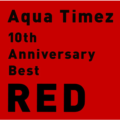 ハイレゾアルバム/10th Anniversary Best RED/Aqua Timez