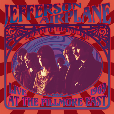 アルバム/Sweeping Up the Spotlight - Jefferson Airplane Live at the Fillmore East 1969/Jefferson Airplane