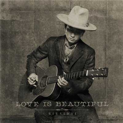 Love is Beautiful/平井 大