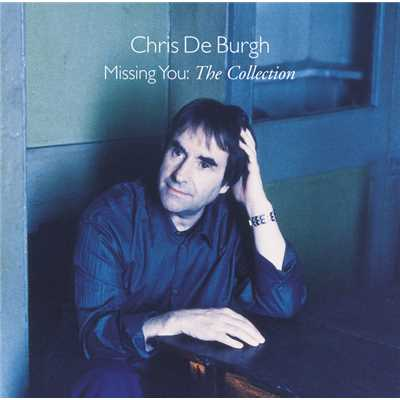 Missing You - The Collection/Chris De Burgh