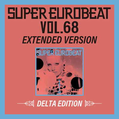 アルバム/SUPER EUROBEAT VOL.68 EXTENDED VERSION DELTA EDITION/Various Artists