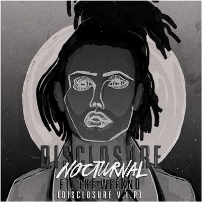 シングル/Nocturnal (featuring The Weeknd/Disclosure V.I.P.)/Disclosure