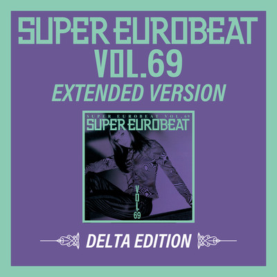 アルバム/SUPER EUROBEAT VOL.69 EXTENDED VERSION DELTA EDITION/Various Artists