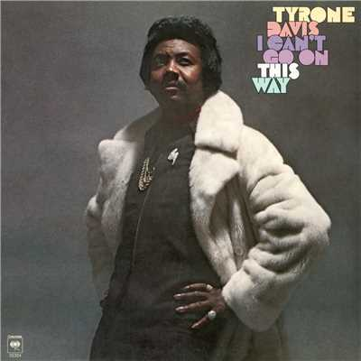 アルバム/I Can't Go On This Way/Tyrone Davis