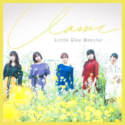 シングル/Classic/Little Glee Monster