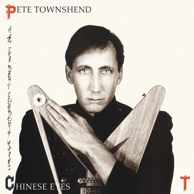 ハイレゾアルバム/All The Best Cowboys Have Chinese Eyes/Pete Townshend