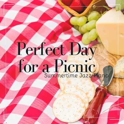 アルバム/Perfect Day for a Picnic - Summertime Jazz Piano/Relaxing Piano Crew