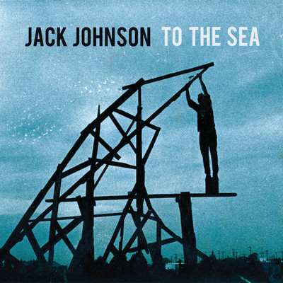 アルバム/To The Sea (Japan Version)/Jack Johnson